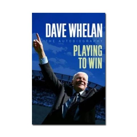 dave-whelan-autobiography-playing-to-win_1281186448